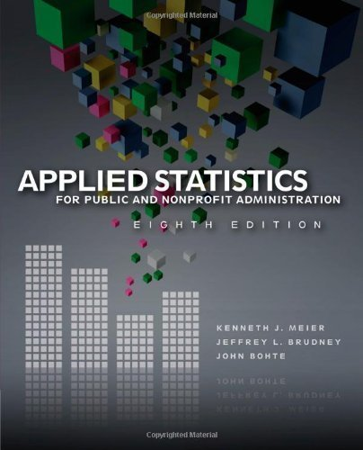 Applied Statistics for Public and Nonprofit Administration 8th (eighth) Edition by Meier, Kenneth J., Brudney, Jeffrey L., Bohte, John (2011)