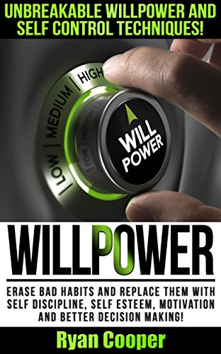 Willpower: Unbreakable Willpower And Self Control Techniques! - Erase Bad Habits And Replace Them With Self Discipline, Self Esteem, Motivation And Better ... Meditation, Habit, Focused, Brain ()