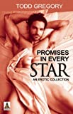 Promises in Every Star, Todd Gregory, 1602827877