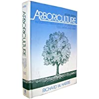 Arboriculture: Care of Trees, Shrubs and Vines in the Landscape