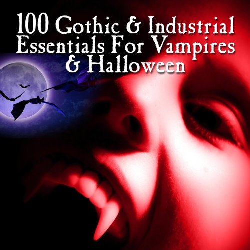 100 Gothic & Industrial For Vampires & Halloween]()