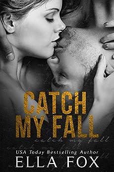 Catch My Fall (The Catch Series Book 1) by [Fox, Ella]