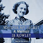 Whisper My Secret | J B Rowley