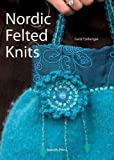 Nordic Felted Knits, Gerd Fjellanger, 1844482553