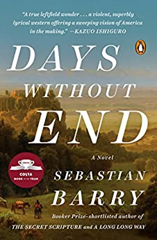 Days Without End: A Novel by [Barry, Sebastian]