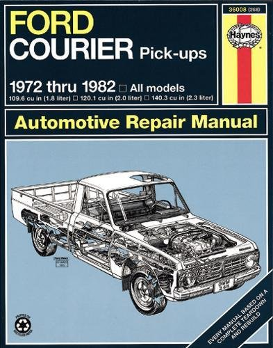 Ford Courier Pick-Ups 1972 thru 1982 (Automotive Repair Manual)