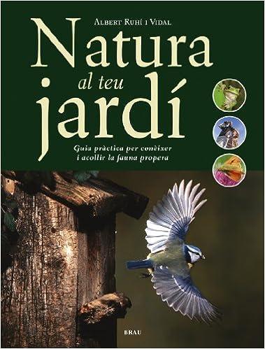 Libro de audio descarga gratuita Natura al teu jardí: Guia pràctica per conèixer i acollir la fauna propera 8495946963 MOBI