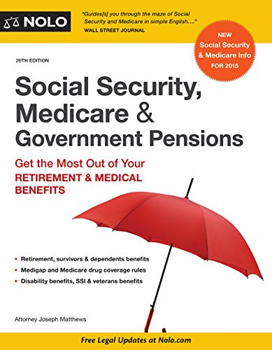 Social Security, Medicare & Government Pensions: Get the Most Out of Your Retirement & Medical Benefits Pdf