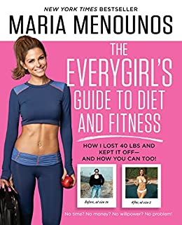 The everygirls guide to diet and fitness how i lost 40 lbs and the everygirls guide to diet and fitness how i lost 40 lbs and kept it fandeluxe Gallery