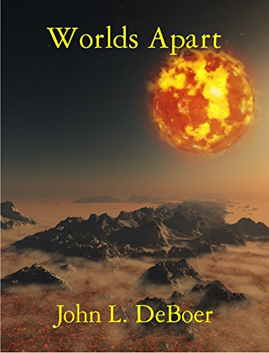 Worlds Apart by [DeBoer, John L.]