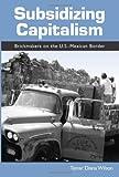 Subsidizing Capitalism, Tamar Diana Wilson, 079146508X