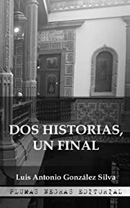 Dos historias, un final (Spanish Edition)