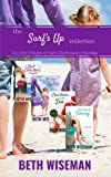 The Surf's Up Collection (4 in One Volume of Surf's Up Romance Novellas): A Tide Worth Turning, Message In A Bottle, The Shell Collector's Daughter, and Christmas by the Sea