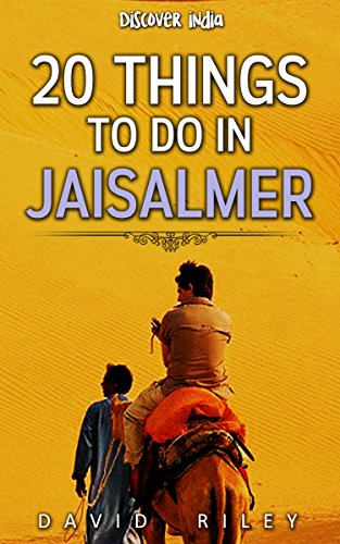 20 things to do in Jaisalmer (20 Things (Discover India))