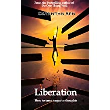 Liberation - How to tame negative thoughts
