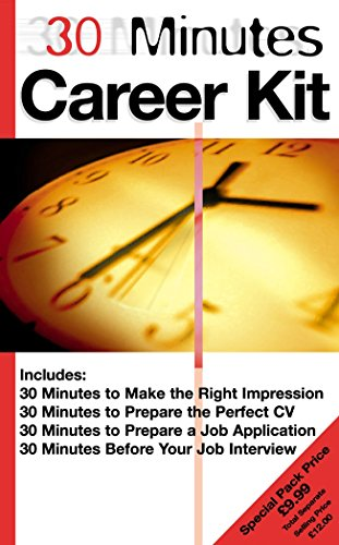 30 Minutes Career Kit '30 Minutes to Prepare the Perfect Cv', '30 Minutes to Prepare a Job Application ', '30 Minutes Before Your Job Interview ', '30 (30 Minutes Series)
