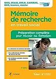 Mémoire de recherche en travail social - DEES - DEASS - DEEJE - CAFERUIS - DEIS - Licence - Master - Préparation complète pour réussir sa formation