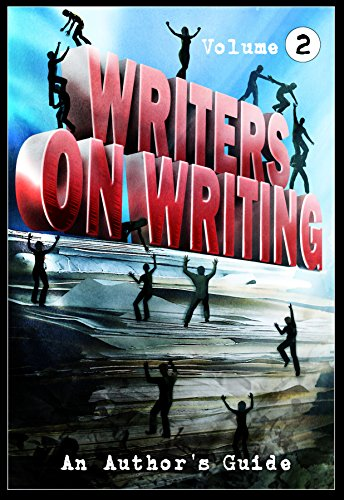 Writers on Writing Vol.2: An Author's Guide
