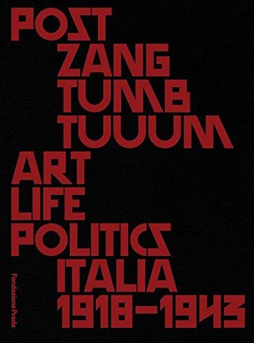 Post Zang Tumb Tuuum: Art Life Politics: Italia 1918-1943 (Prada.com Online)