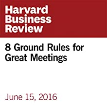 8 Ground Rules for Great Meetings Other by Roger Schwarz Narrated by Fleet Cooper
