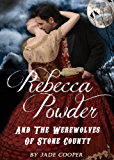 Rebecca Powder And The Werewolves Of Stone County (Born to be Mine Book 2)