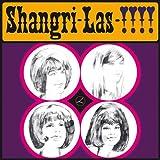 Shangri-Las!!!!