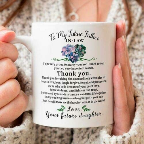 To My Future Father In-Law From Future Daughter Muqs 11OZ Coffee Mug (Best Gift For My Father In Law)