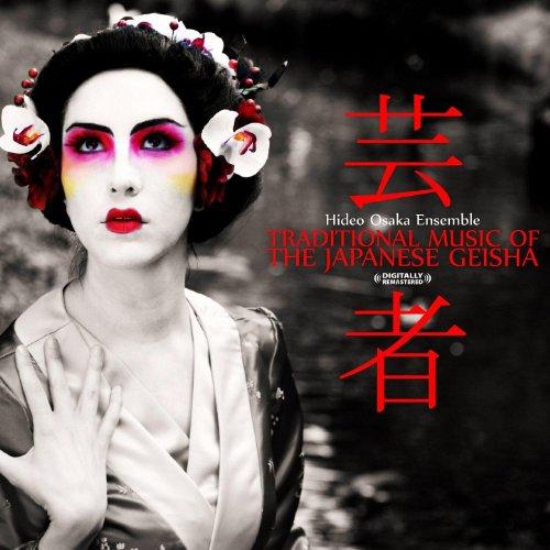 Traditional Music Of The Japanese Geisha (Digitally Remastered)