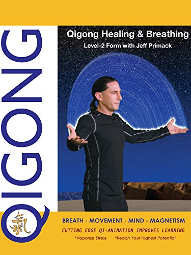 Qigong Healing & Breathing:  Level-2 Form with Jeff Primack by