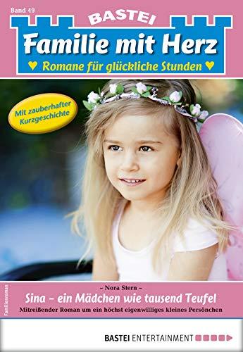 Familie mit Herz 49 - Familienroman: Sina - ein Mädchen wie tausend Teufel (German Edition) (Dr. Tausend)