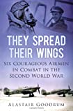 They Spread Their Wings, Alastair Goodrum, 0752487582