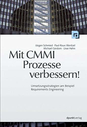 Mit CMMI Prozesse verbessern!: Umsetzungsstrategien am Beispiel Requirements Engineering