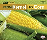 From Kernel to Corn, Robin Nelson, 0761386742