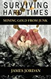 Surviving Hard Times, James Jordan, 1439225044