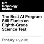 The Best AI Program Still Flunks an Eighth-Grade Science Test | Will Knight