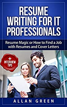 resume writing for it professionals resume magic or how to find a job with resumes