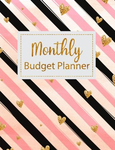 Monthly Budget Planner: Golden Hearts and Stripes Weekly Expense Tracker Bill Organizer Notebook Business Money Personal Finance Journal Planning … (Expense Tracker Budget Planner) (Volume 6)