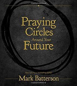 Praying Circles Around Your Future from Zondervan