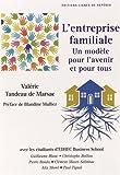 L'entreprise familiale, un modèle pour l'avenir et pour tous