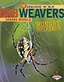 img - for Orb Weavers: Hungry Spinners (Arachnid World) book / textbook / text book