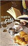 Le goût du café par Barozzi