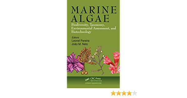 Marine algae : biodiversity, taxonomy, environmental assessment, and biotechnology
