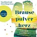 Brausepulverherz Hörbuch von Leonie Lastella Gesprochen von: Yara Blümel, Elmar Börger