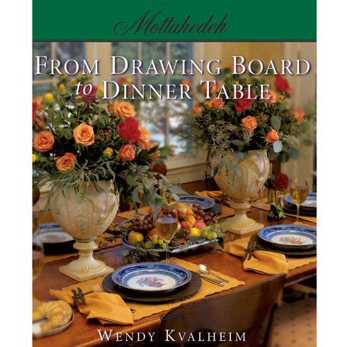 Mottahedeh: From Drawing Board to Dinner Table