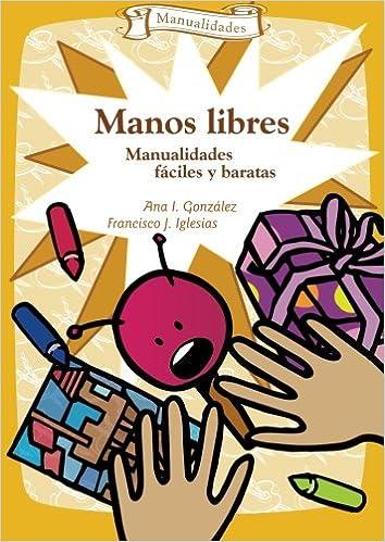 Manos Libres - 3ª Edición (Spanish Edition): Ana Igonzález & Franciscojiglesia: 9788483168196: Amazon.com: Books