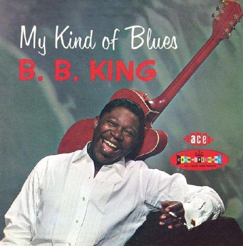 B.B. King - My Kind Of Blues 1 Crown Series - Zortam Music