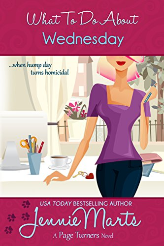 What To Do About Wednesday: Book 7 in The Page Turner Cozy Mystery Romantic Comedy series (A Page Turners Novel) by [Marts, Jennie]