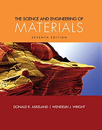 Amazon Com The Science And Engineering Of Materials Ebook Askeland Donald R Wright Wendelin J Kindle Store