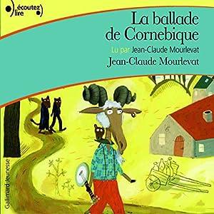 La ballade de Cornebique | Livre audio