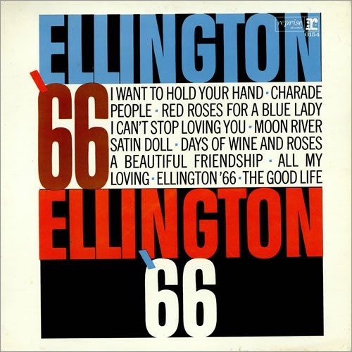 ngton '66 / Tracklist: Red Roses For A Blue Lady Charade. People. All My Loving. A Beautiful Friendship. I Want To Hold Your Hand. Days Of Wine And Roses. I Can't Stop Loving You. The Good Life. Satin Doll. Moon River. ()